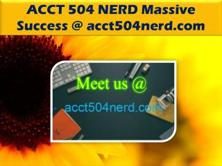 ACCT 504 NERD Massive Success @ acct504nerd.com