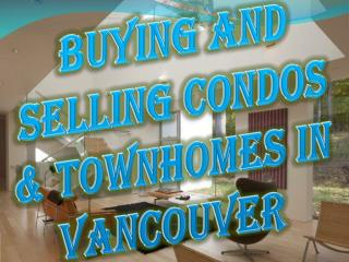 Buying and Selling Condos & Townhomes in Vancouver