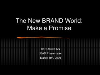 The New BRAND World: Make a Promise