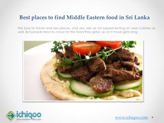 Best Place to Find Middle Eastern Food in Sri lanka