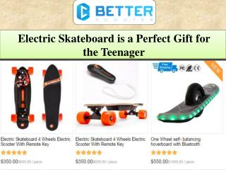 Electric Skateboard is a Perfect Gift for the Teenager