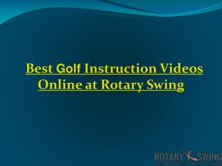 Best Golf Instruction Videos Online at Rotary Swing