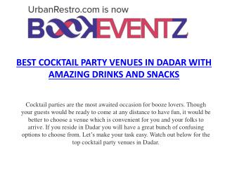 BEST COCKTAIL PARTY VENUES IN DADAR WITH AMAZING DRINKS AND SNACKS,BookEventZ