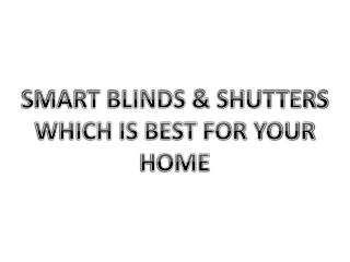 Enhance your House with Smart blinds