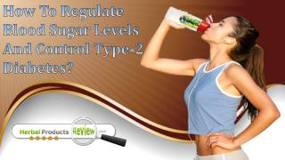 How To Regulate Blood Sugar Levels And Control Type-2 Diabetes?