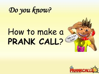 Kinds of Crank Calls at Prank Calls 4U