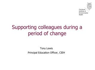Supporting colleagues during a period of change