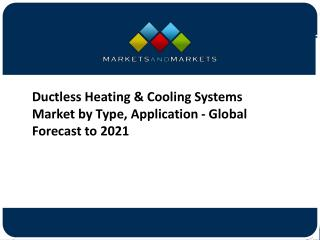 Ductless Heating & Cooling Systems Market - Global Forecast to 2021