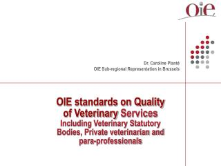 OIE standards on Quality of Veterinary  Services Including Veterinary Statutory Bodies, Private veterinarian and para-pr