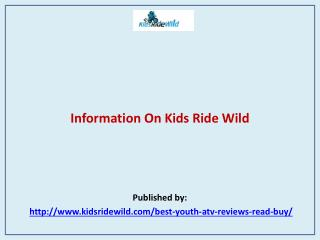Information On Kids Ride Wild