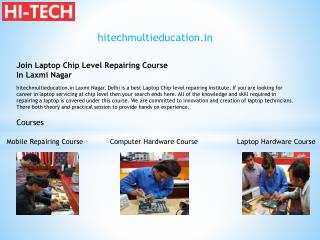 Join Laptop Chip Level Repairing Course In Laxmi Nagar