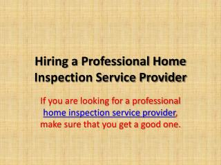 Hiring a Professional Home Inspection Service Provider in Oakville