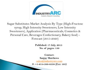 Sugar Substitutes Market: high use of sugar substitute for baking industry to decrease the calorie count in the products