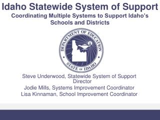 Idaho Statewide System of Support Coordinating Multiple Systems to Support Idaho s Schools and Districts