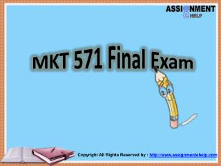 MKT 571 Final Exam - MKT 571 final exam answers | Assignment E Help