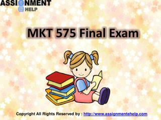 Assignment E Help : MKT 575 Final Exam - MKT 575 final exam answers