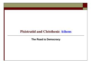 Pisistratid and Cleisthenic  Athens