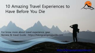 Amazing Travel Experiences to Have Before You Die