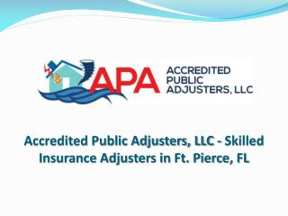 Accredited Public Adjusters, LLC - Skilled Insurance Adjusters in Ft. Pierce, FL