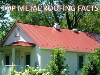Top Metal Roofing Facts