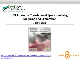 JBR Journal of Translational Space dentistry, Medicine and Exploration