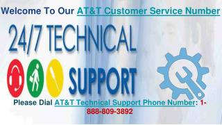 Why Dialing 1-888-809-3892 AT&T Technical Support Phone Number is Suggested?