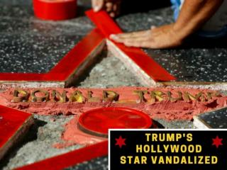 Trump's Hollywood star vandalized