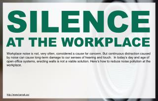How can businesses attain silence at workplace