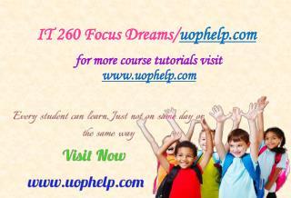 IT 260 Focus Dreams/uophelp.com