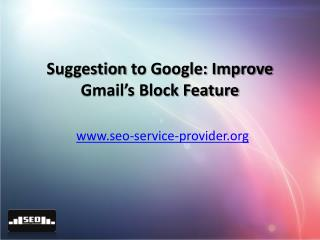 Suggestion to Google: Improve Gmail's Block Feature