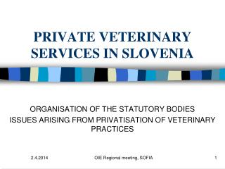 PRIVATE VETERINARY SERVICE S  IN  SLOVENIA