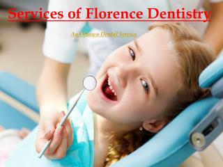 Services of Florence Dentistry