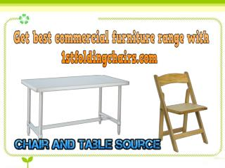 Get best commercial furniture range with 1stfoldingchairs.com