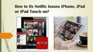Call 1-855-293-0942 How to fix Netflix Issues on iPhone, iPad or iPad touch?