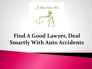 Find A Good Lawyer, Deal Smartly With Auto Accidents