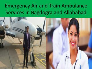 Save life Emergency Air and Train Ambulance services in bagdogra