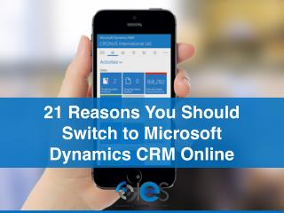21 Reasons You Should Switch to Microsoft Dynamics CRM Online