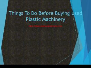 Things To Do Before Buying Used Plastic Machinery