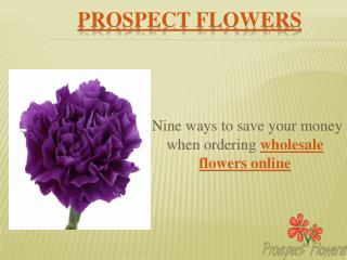 Nine ways to save your money when ordering wholesale flowers online