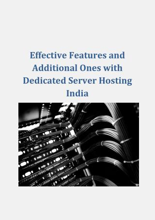 Effective Features and Additional Ones With Dedicated Server Hosting India