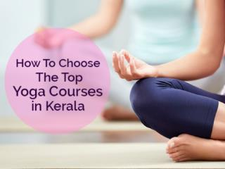 How To Choose The Top Yoga Courses in Kerala