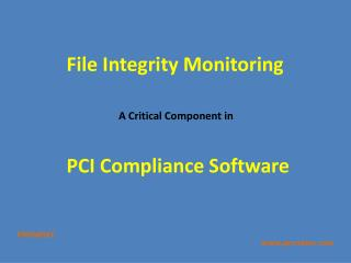 File Integrity Monitoring- A Component in PCI Compliance Software