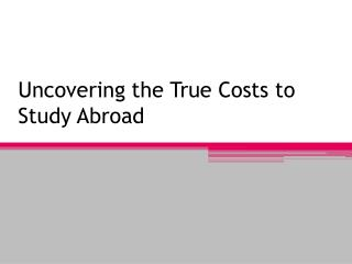 Uncovering the True Costs to Study Abroad