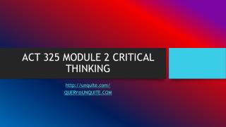 ACT 325 MODULE 2 CRITICAL THINKING