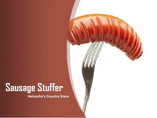 Heinsohn's Country Store: Stainless Steel Sausage Stuffer
