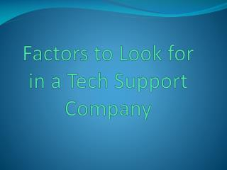 Factors to Look for in a Tech Support Company
