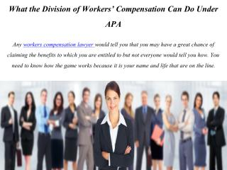 What the Division of Workers' Compensation Can Do Under APA