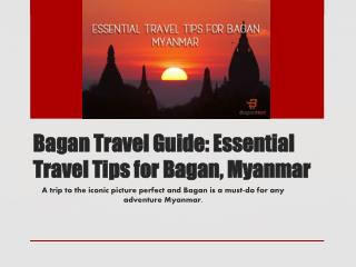 Bagan Travel Guide: Essential Travel Tips for Bagan, Myanmar