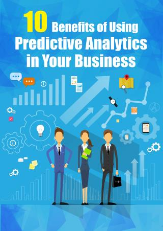 10 Benefits of Using Predictive Analytics in Your Business