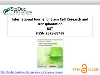 International Journal of Stem Cell Research and Transplantation ISSN:2328-3548